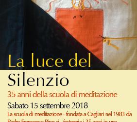 Sabato 15 settembre 2018: LA LUCE DEL SILENZIO – 35 ANNI DELLA SCUOLA DI MEDITAZIONE