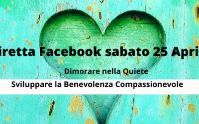 """3° Diretta Facebook 25 Aprile 2020: """"Dimorare nella Quiete-Come sviluppare la Benevolenza Compassionevole"""""""