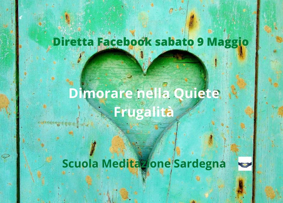 """5° Diretta Facebook  9 Maggio 2020: """"Dimorare nella Quiete-Frugalità"""""""