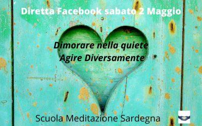 """4° Diretta Facebook  2 Maggio 2020: """"Dimorare nella Quiete-Agire Diversamente"""""""