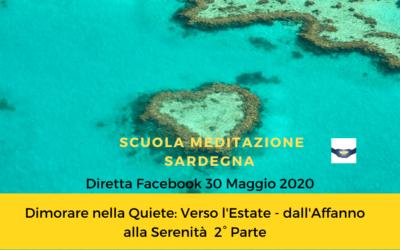 """8° Diretta Facebook 30 Maggio 2020 """"Dimorare nella Quiete-Verso l'Estate dall'Affanno alla Serenità """" 2° Parte"""