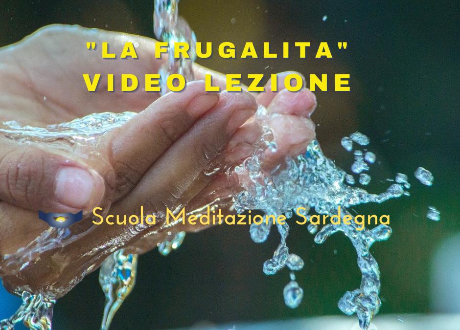"""Video Lezione: Meditazione su """"La Frugalità"""""""