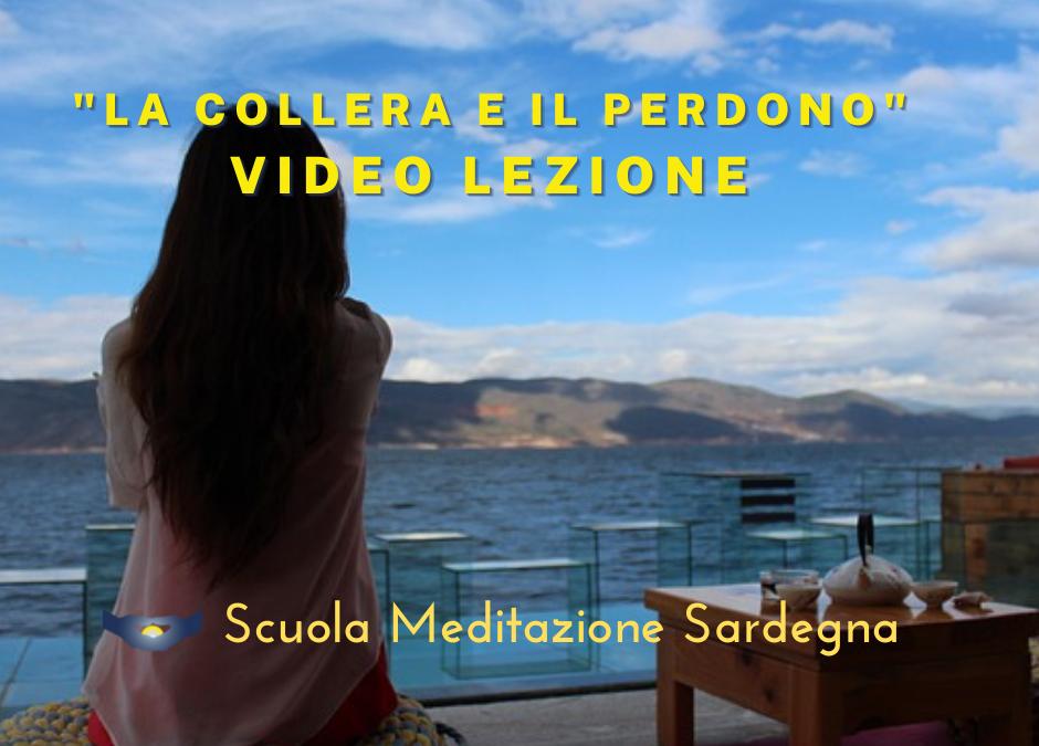 """Video Lezione: Meditazione su """"Come trasformare la Collera in Perdono"""""""